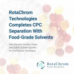 RotaChrom technologies - Completes CPC Seperation with food-grade solvents